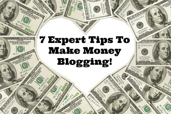 7ExpertTipsToMakeMoneyBlogging